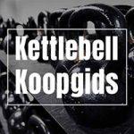 Kettlebell Kopen? De 10 Beste Kettlebells (Januari 2019 Update)